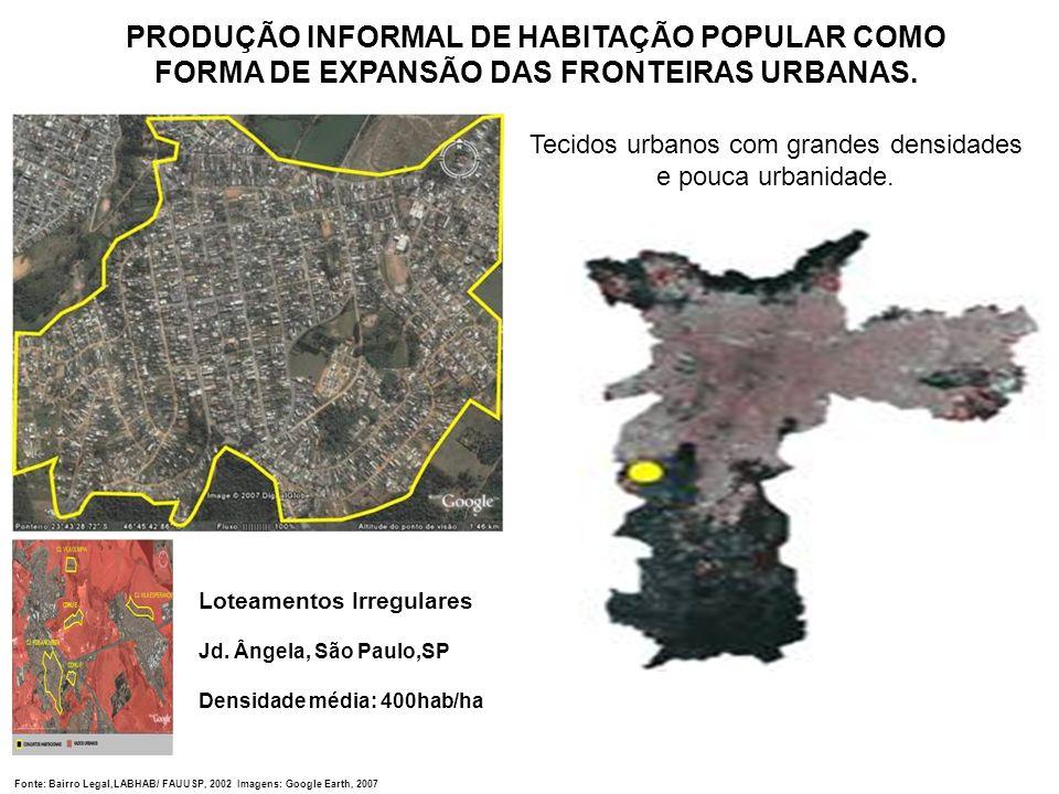 Tecidos urbanos com grandes densidades e pouca urbanidade.
