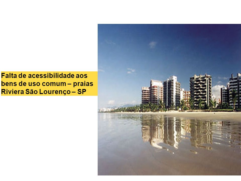 Falta de acessibilidade aos bens de uso comum – praias
