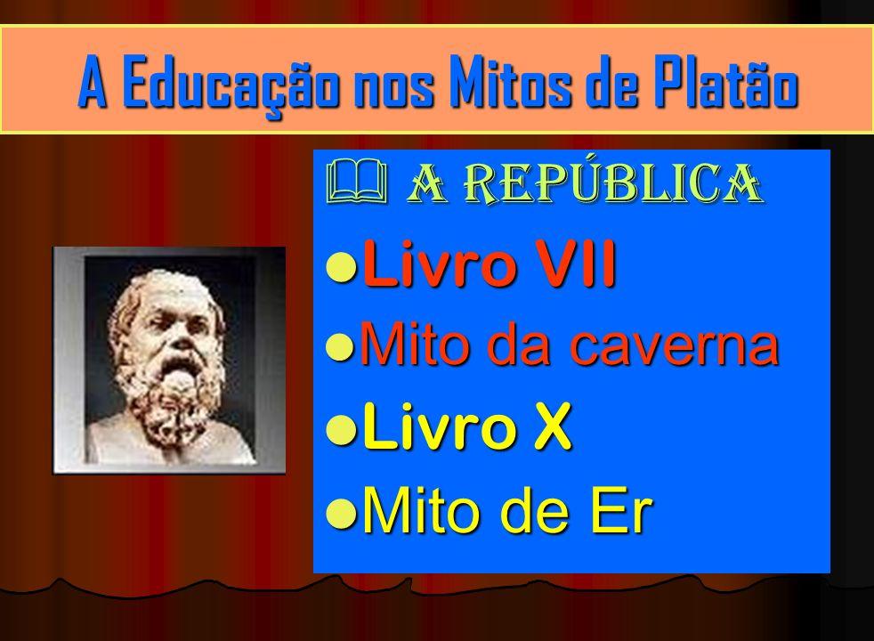 A Educação nos Mitos de Platão