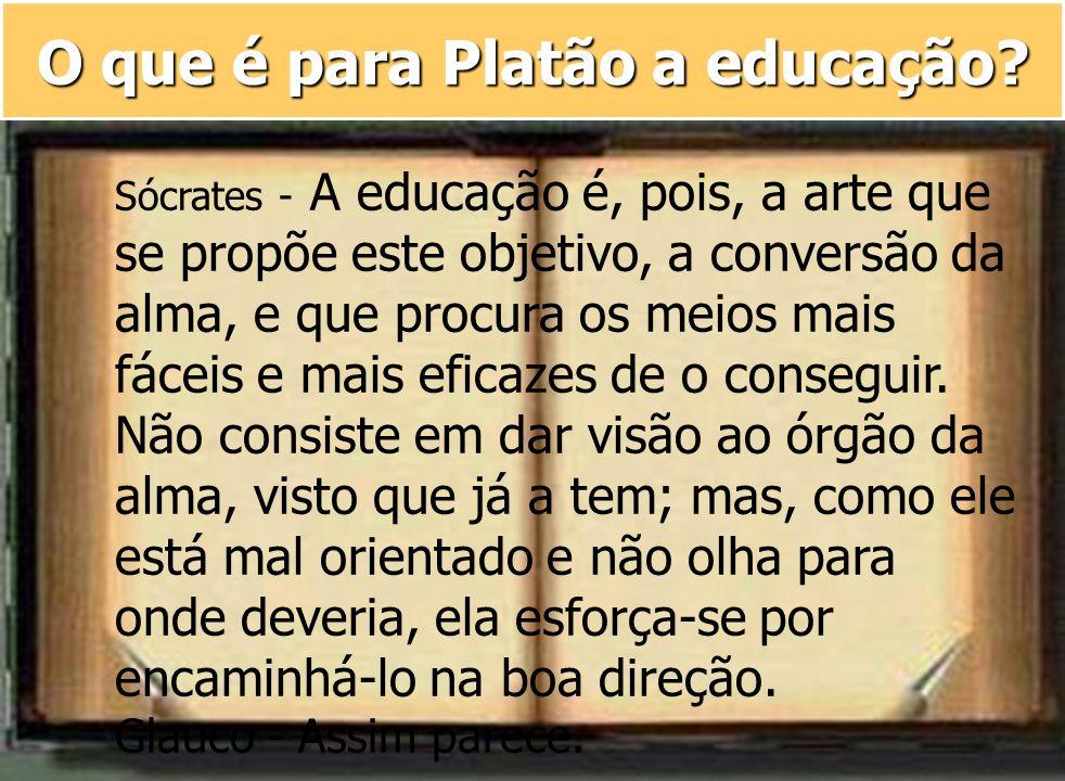 O que é para Platão a educação