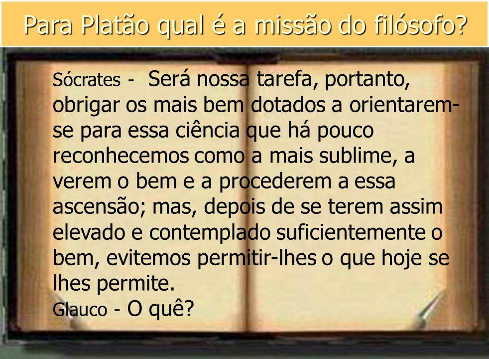 Para Platão qual é a missão do filósofo