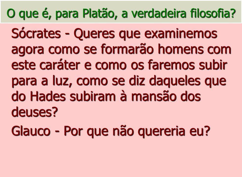 O que é, para Platão, a verdadeira filosofia