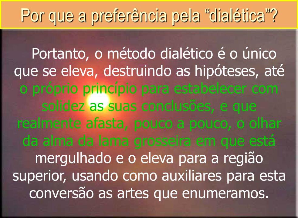 Por que a preferência pela dialética
