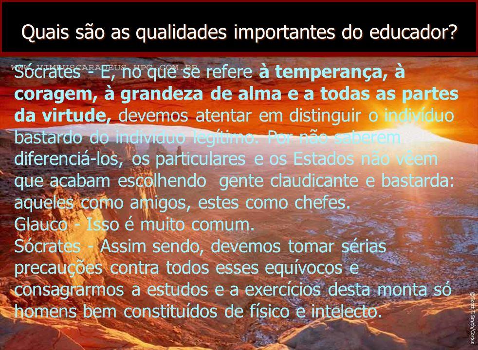 Quais são as qualidades importantes do educador