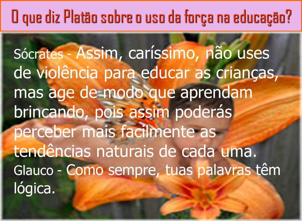O que diz Platão sobre o uso da força na educação