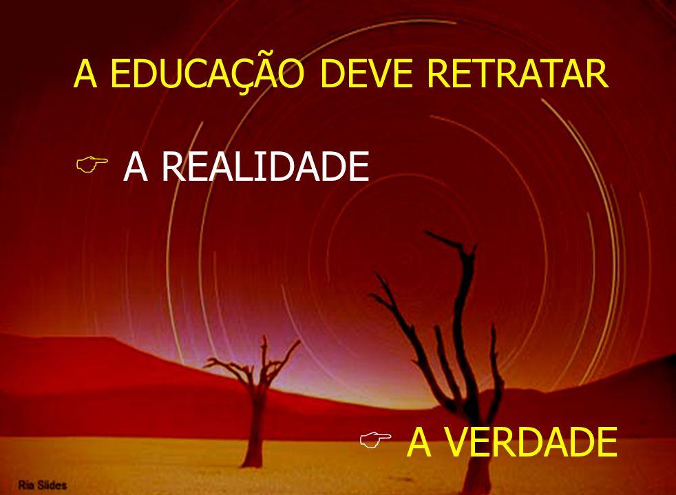 A EDUCAÇÃO DEVE RETRATAR