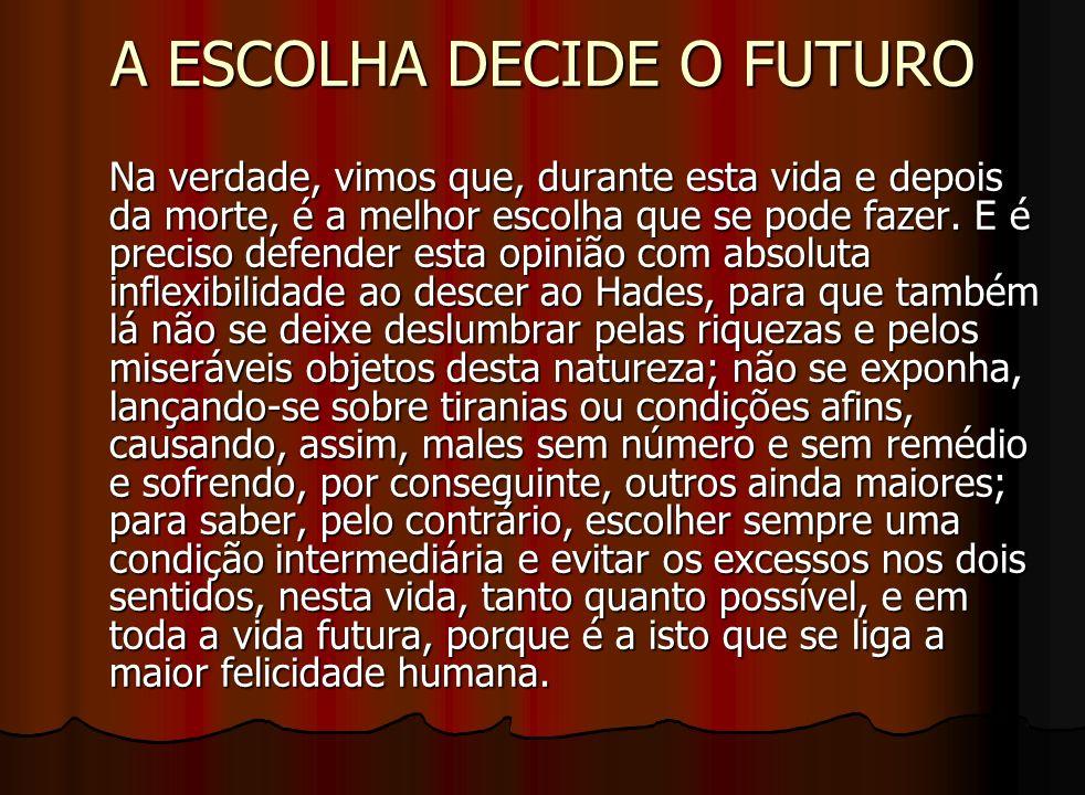A ESCOLHA DECIDE O FUTURO