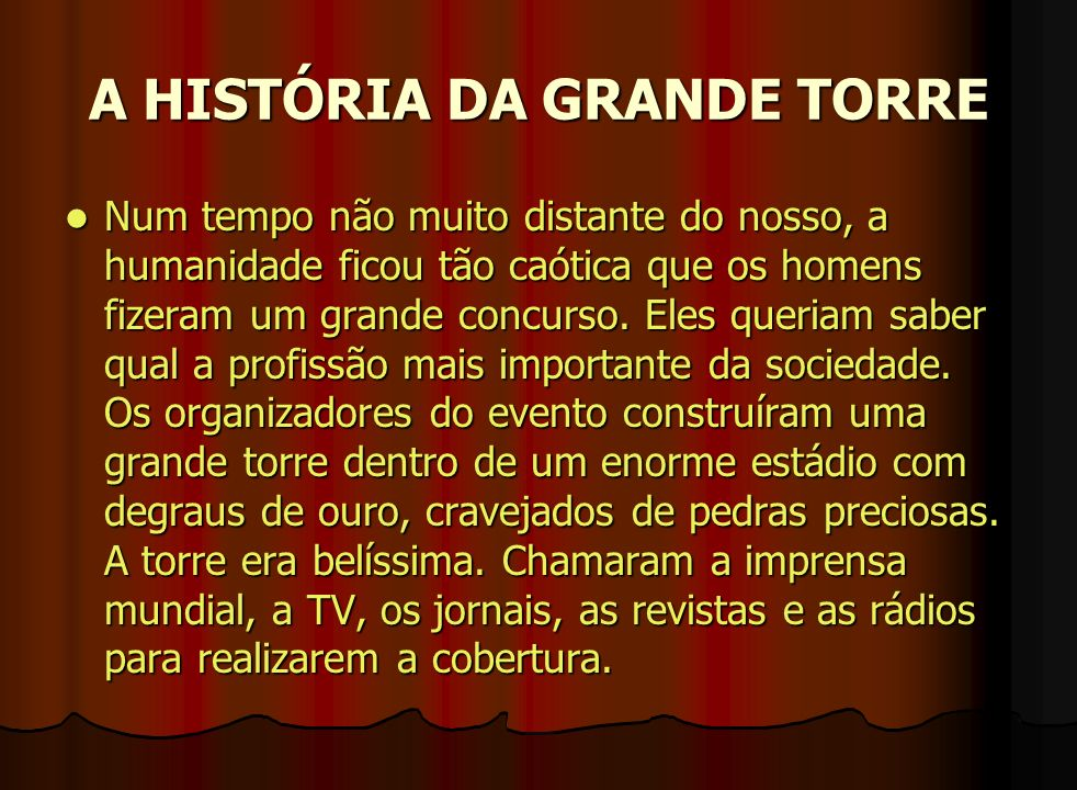 A HISTÓRIA DA GRANDE TORRE
