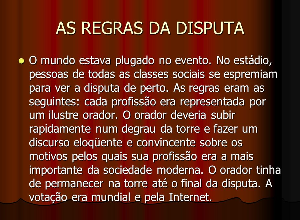 AS REGRAS DA DISPUTA
