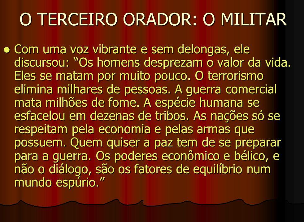 O TERCEIRO ORADOR: O MILITAR