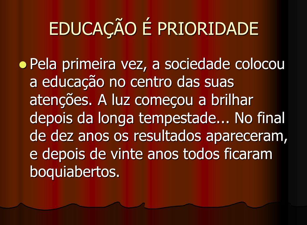 EDUCAÇÃO É PRIORIDADE