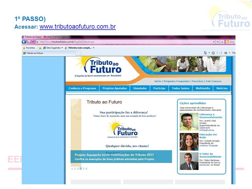 1º PASSO) Acessar: www.tributoaofuturo.com.br