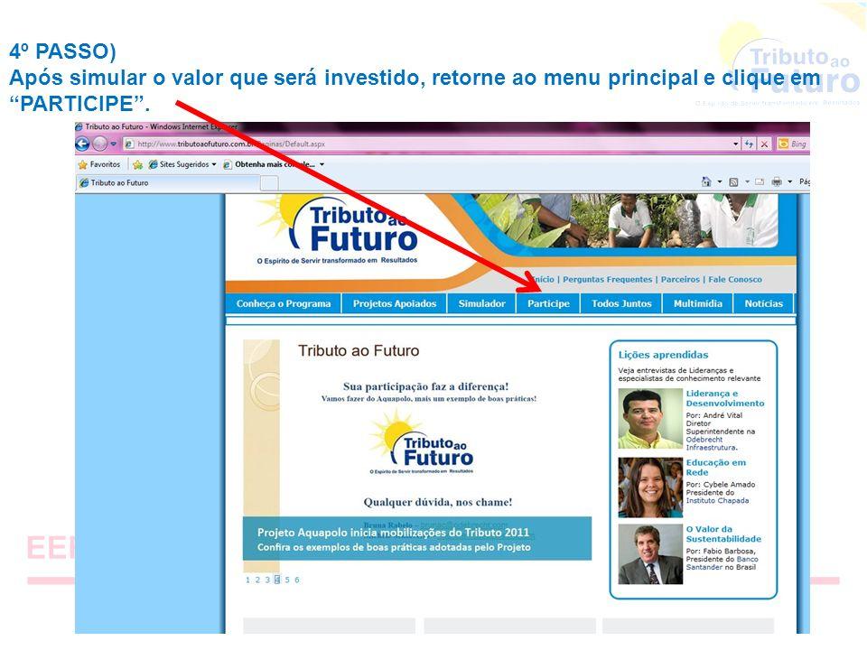 4º PASSO) Após simular o valor que será investido, retorne ao menu principal e clique em PARTICIPE .