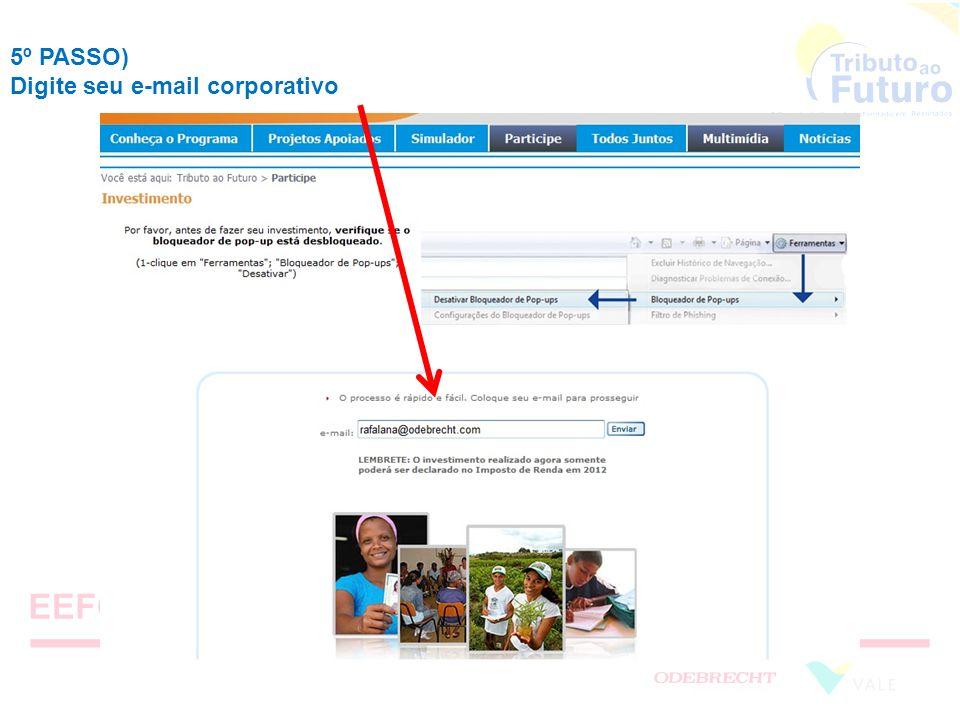 5º PASSO) Digite seu e-mail corporativo