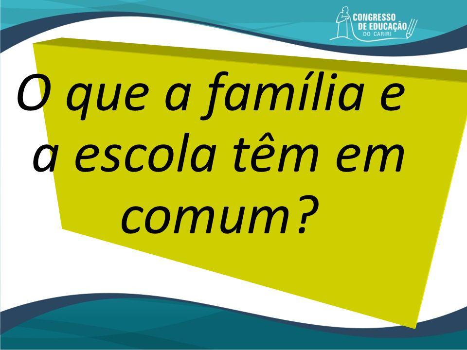 O que a família e a escola têm em comum