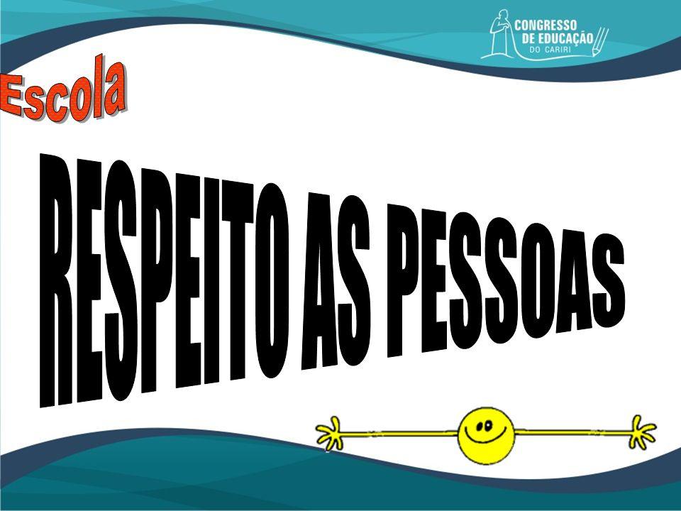 Escola RESPEITO AS PESSOAS