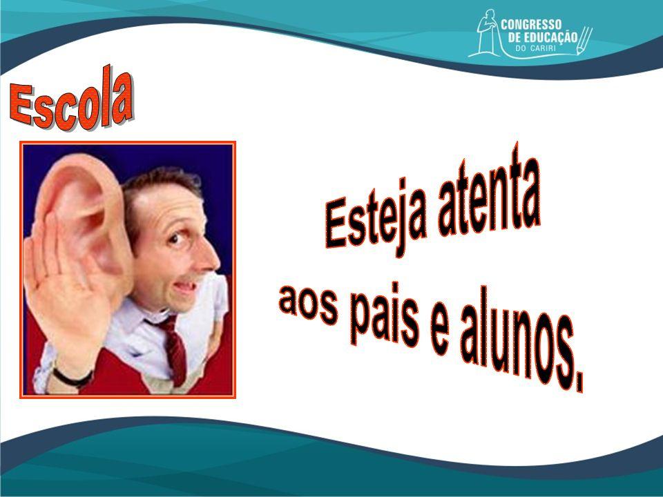 Escola Esteja atenta aos pais e alunos.