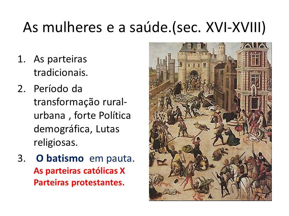 As mulheres e a saúde.(sec. XVI-XVIII)