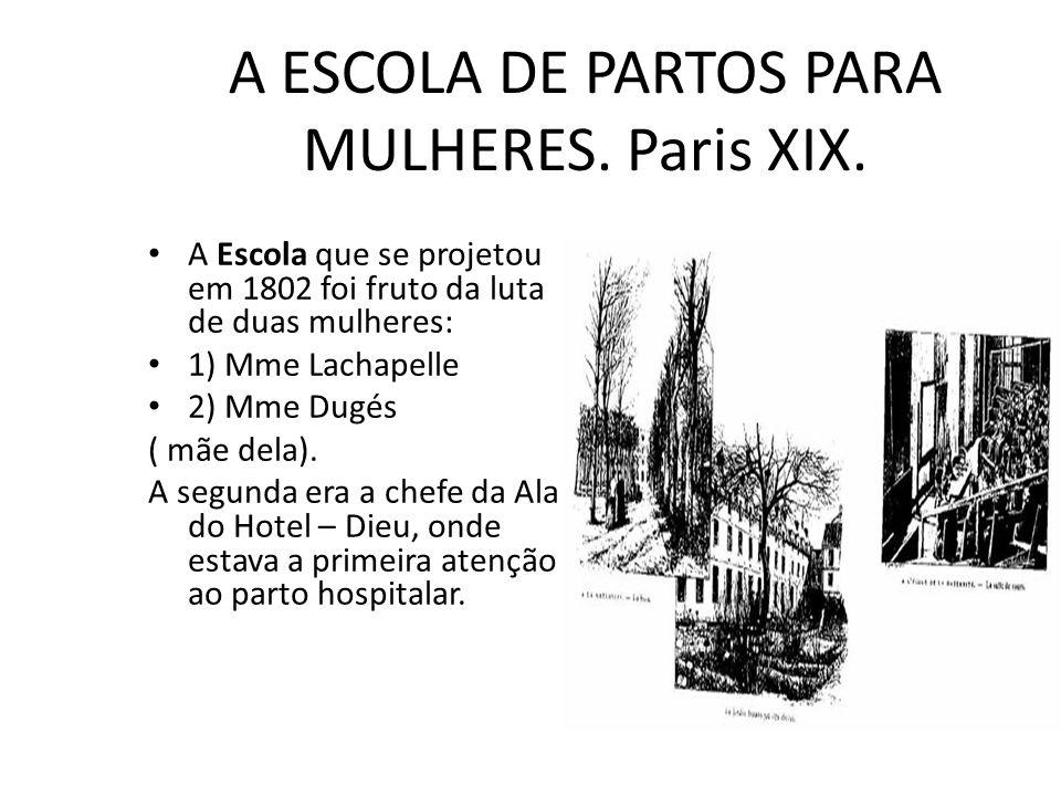 A ESCOLA DE PARTOS PARA MULHERES. Paris XIX.