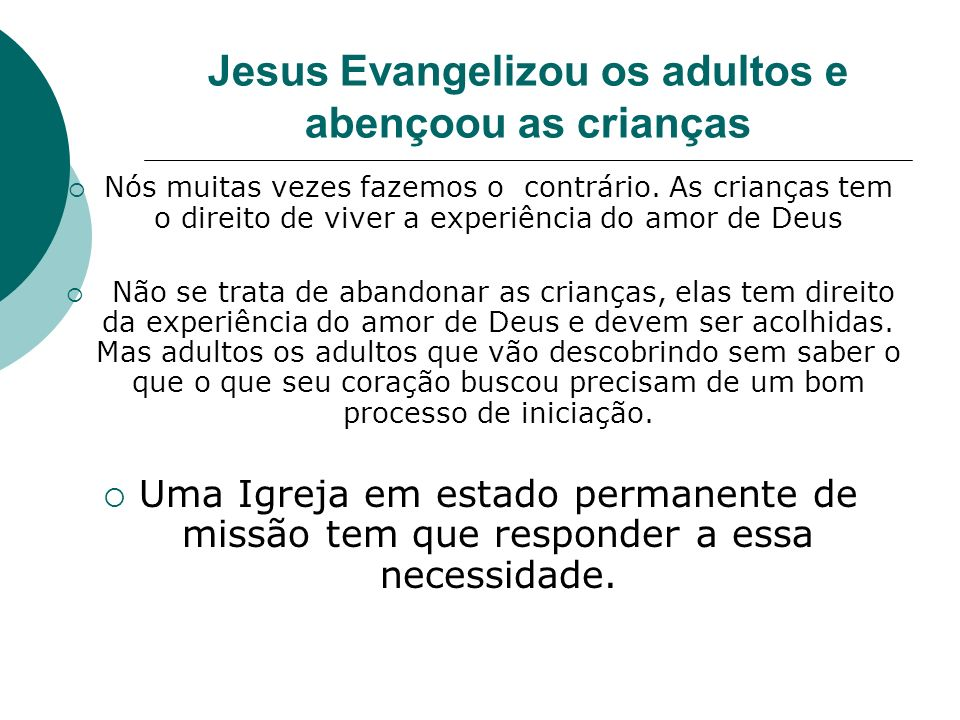 Jesus Evangelizou os adultos e abençoou as crianças