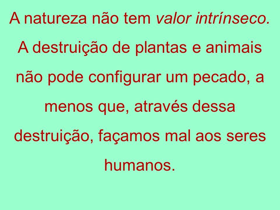 A natureza não tem valor intrínseco.