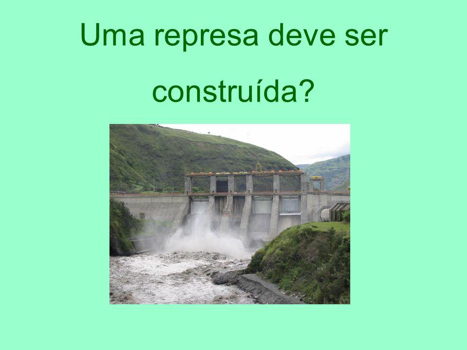 Uma represa deve ser construída