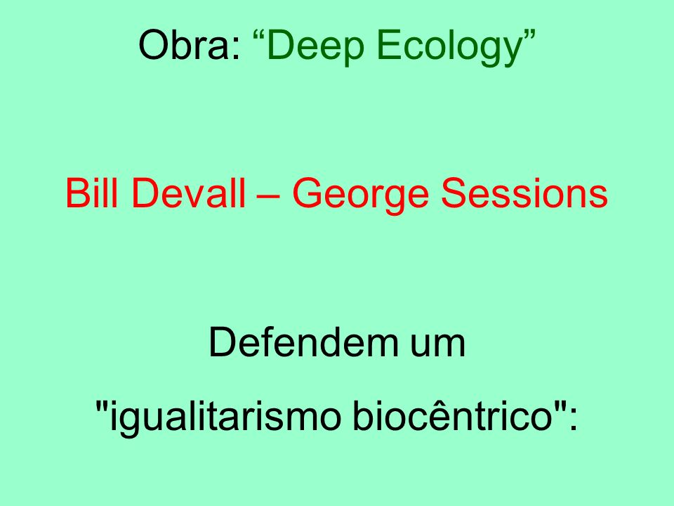 Bill Devall – George Sessions