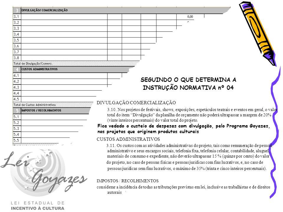 SEGUINDO O QUE DETERMINA A INSTRUÇÃO NORMATIVA nº 04
