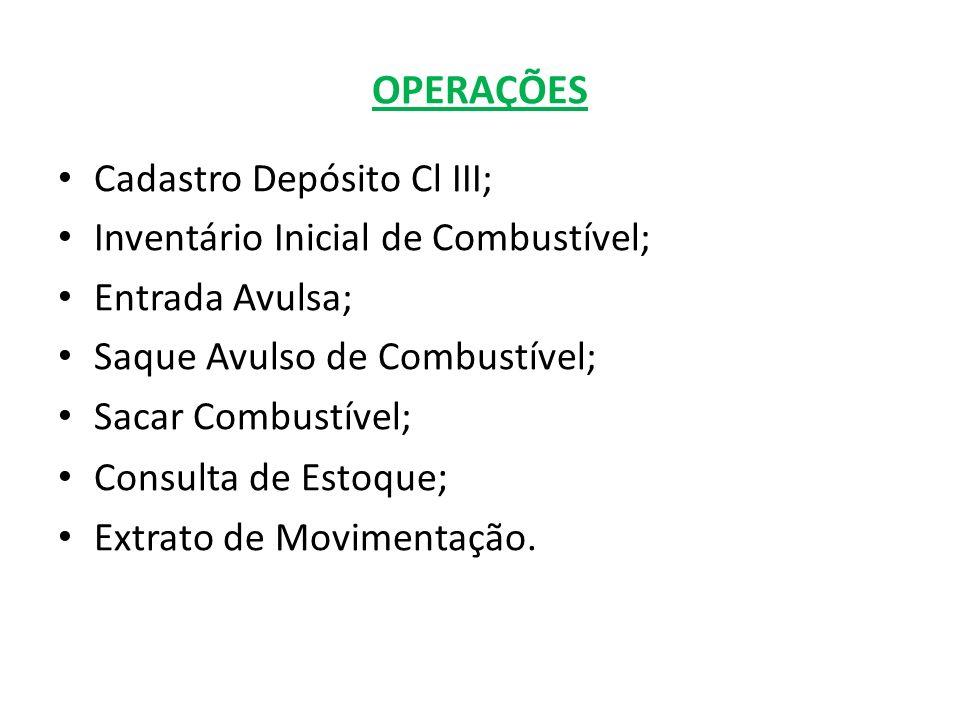 OPERAÇÕES Cadastro Depósito Cl III; Inventário Inicial de Combustível;