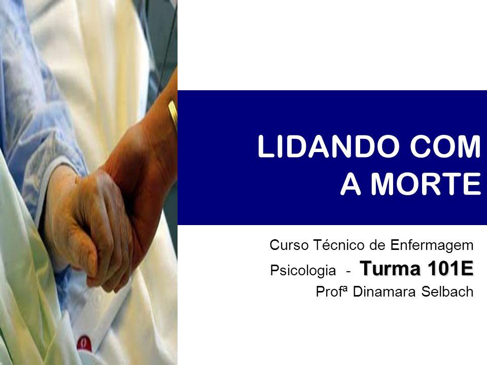 LIDANDO COM A MORTE Curso Técnico de Enfermagem