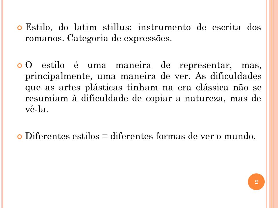 Estilo, do latim stillus: instrumento de escrita dos romanos