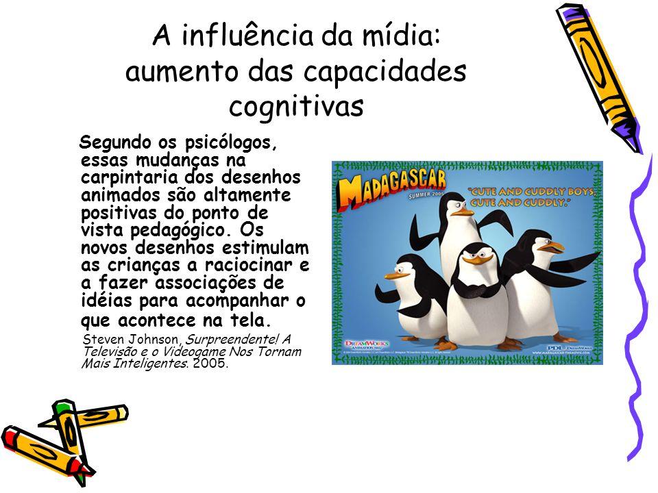 A influência da mídia: aumento das capacidades cognitivas