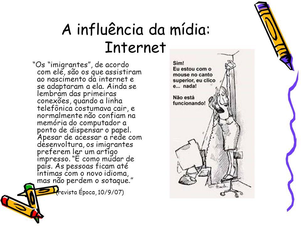 A influência da mídia: Internet