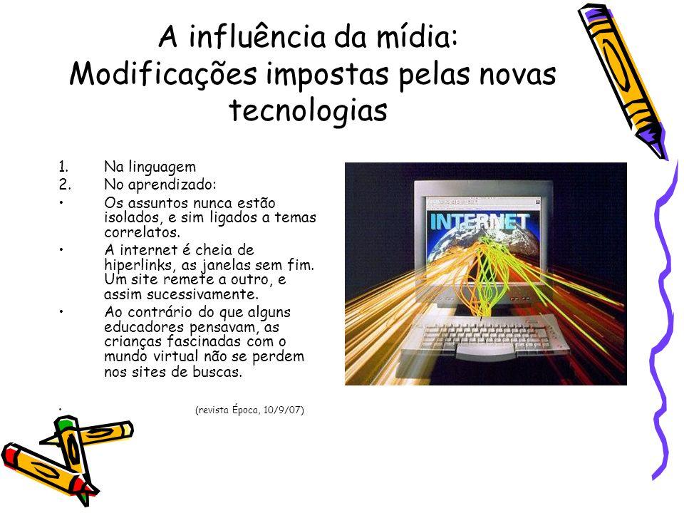 A influência da mídia: Modificações impostas pelas novas tecnologias