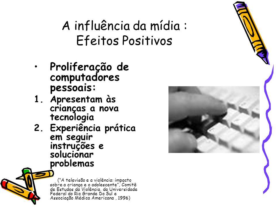 A influência da mídia : Efeitos Positivos