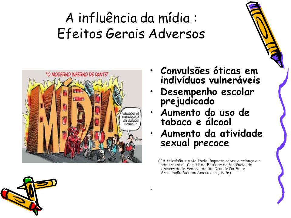 A influência da mídia : Efeitos Gerais Adversos