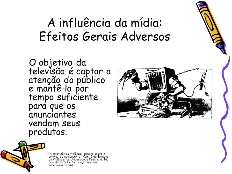 A influência da mídia: Efeitos Gerais Adversos