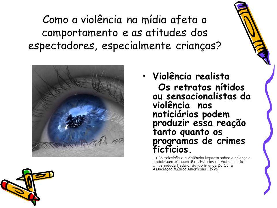 Como a violência na mídia afeta o comportamento e as atitudes dos espectadores, especialmente crianças