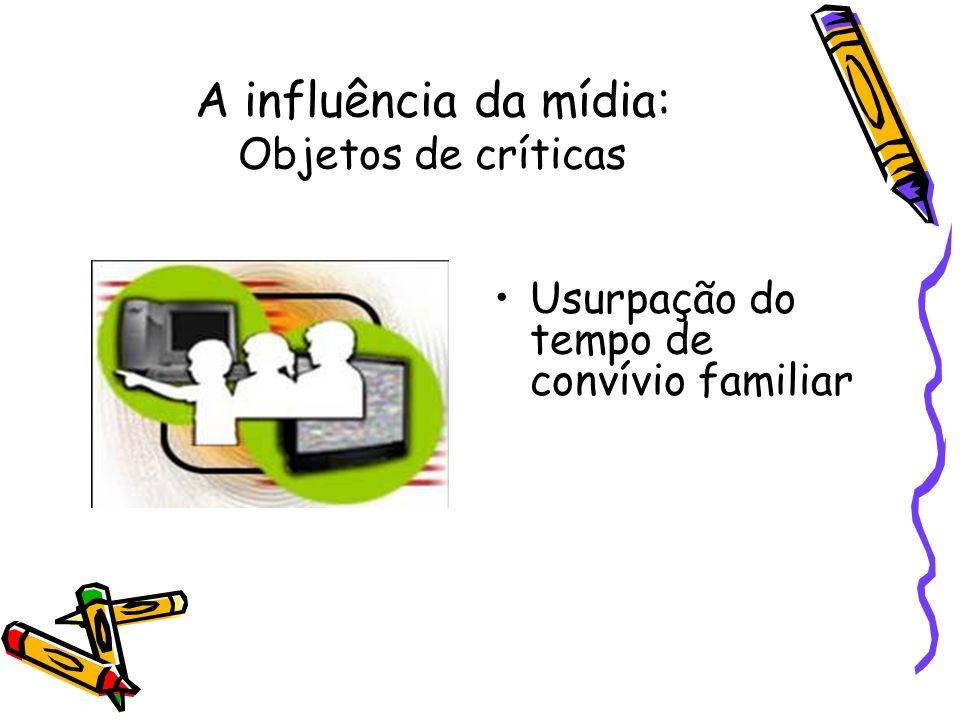 A influência da mídia: Objetos de críticas