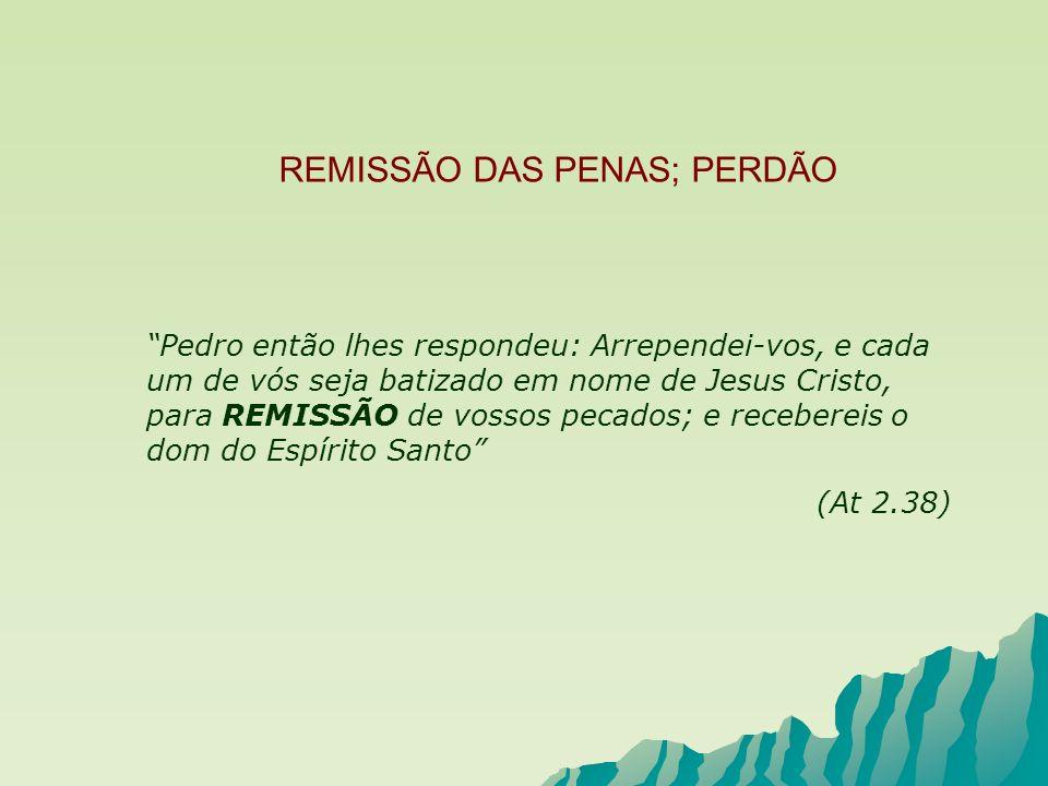 REMISSÃO DAS PENAS; PERDÃO
