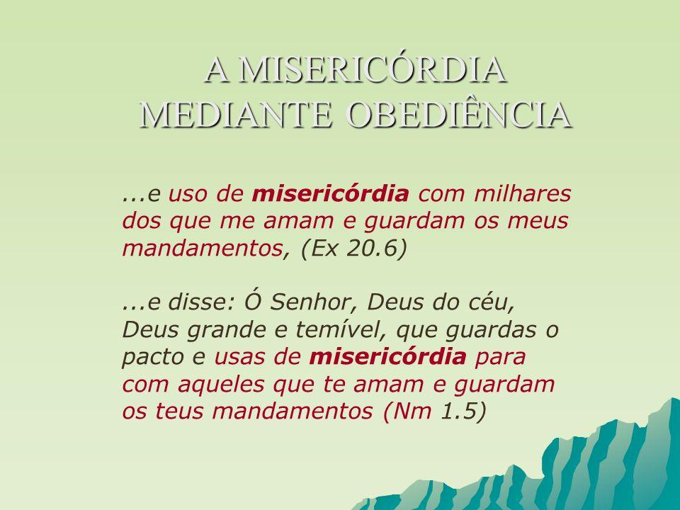 A MISERICÓRDIA MEDIANTE OBEDIÊNCIA