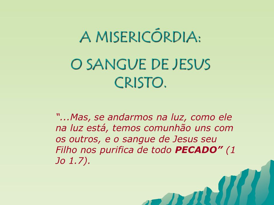 O SANGUE DE JESUS CRISTO.