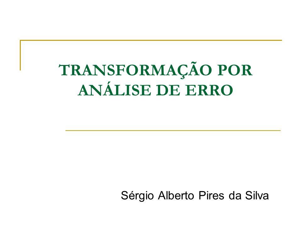 TRANSFORMAÇÃO POR ANÁLISE DE ERRO