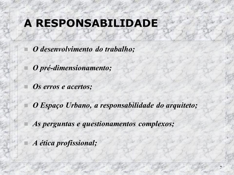A RESPONSABILIDADE O desenvolvimento do trabalho;