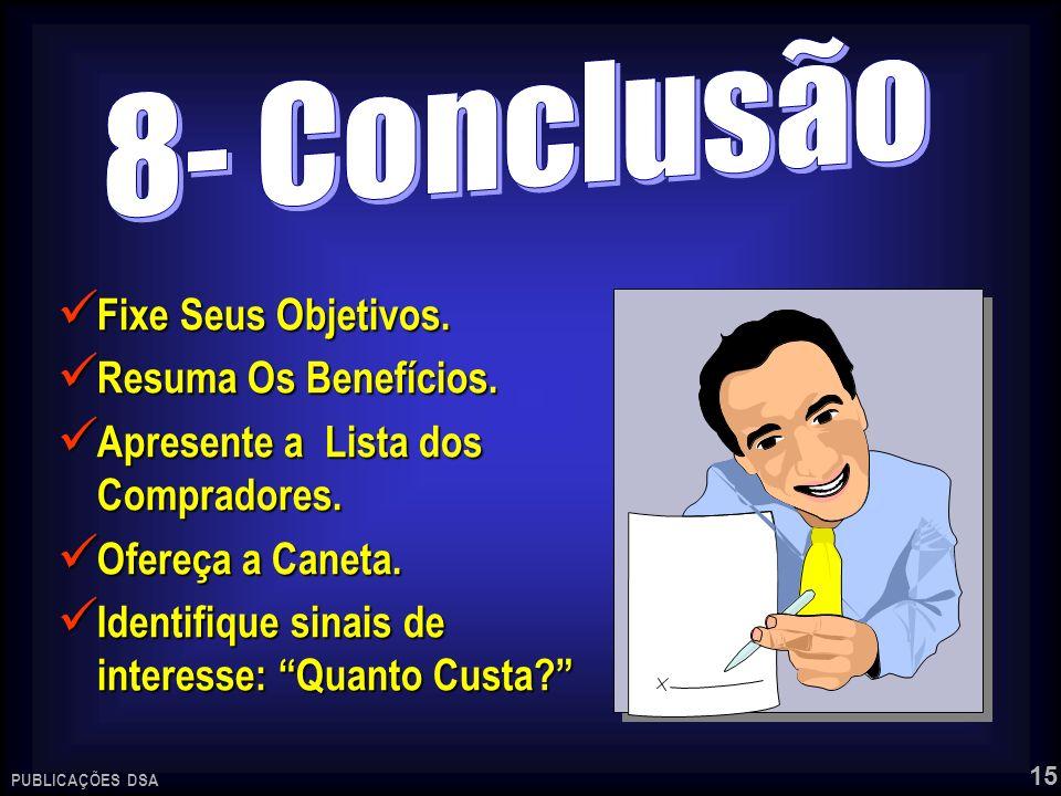8- Conclusão Fixe Seus Objetivos. Resuma Os Benefícios.