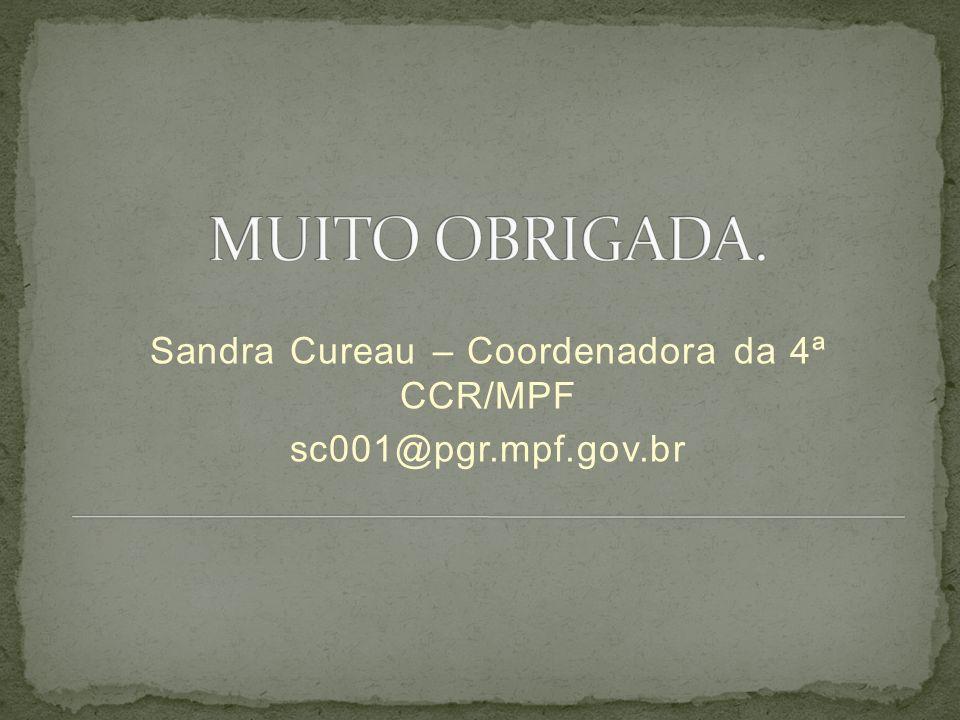 Sandra Cureau – Coordenadora da 4ª CCR/MPF