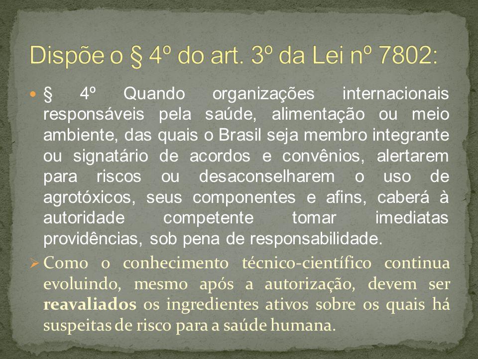 Dispõe o § 4º do art. 3º da Lei nº 7802: