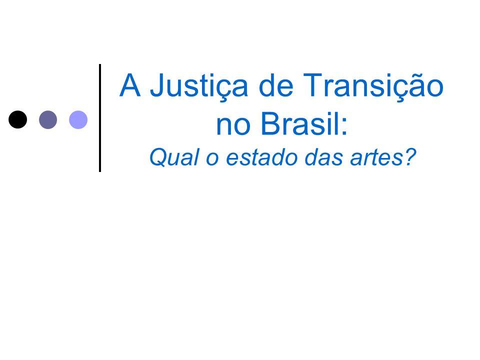 A Justiça de Transição no Brasil: Qual o estado das artes