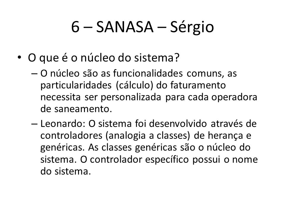 6 – SANASA – Sérgio O que é o núcleo do sistema