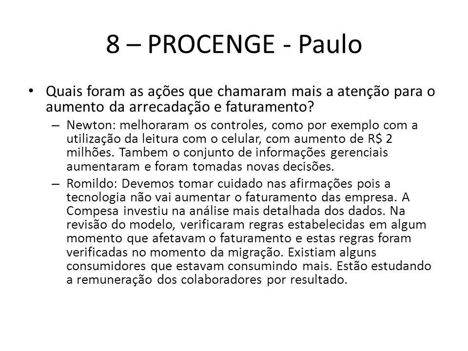 8 – PROCENGE - Paulo Quais foram as ações que chamaram mais a atenção para o aumento da arrecadação e faturamento